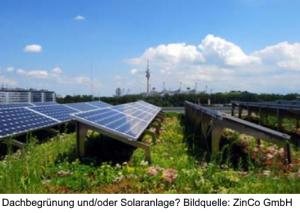 Dachbegrünung und/oder Solaranlage? Bildquelle: ZinCo GmbH